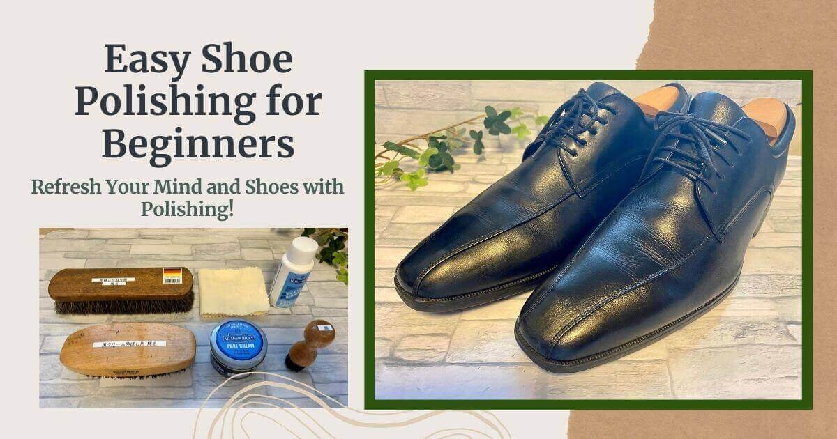 Easy Shoe Polishing for Beginners Refresh Your Mind and Shoes with Polishing_eye-catch image