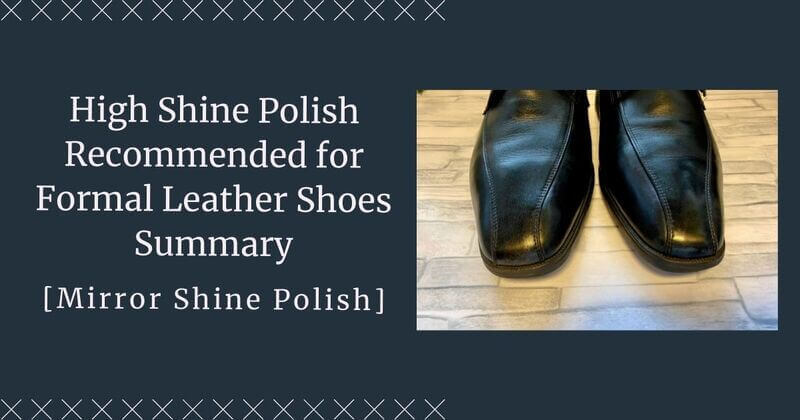 High Shine Polish Recommended for Formal Leather Shoes Summary