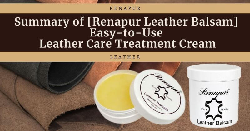 Summary of [Renapur Leather Balsam]Easy-to-Use Leather Care Treatment Cream