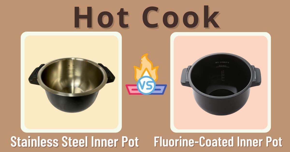 Hot Cook Stainless Steel VS Fluorine-Coated Inner Pot Eyecatch image